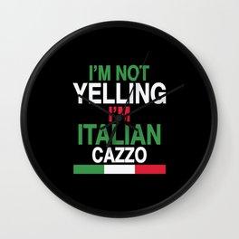 I'm not yealling, I'm Italian, cazzo! Wall Clock