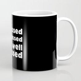 Stressed depressed but well dressed Coffee Mug