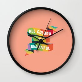 Pride All colors are beautiful T-Shirt Dfzrk Wall Clock