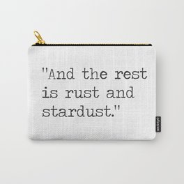 Vladimir Nabokov, Lolita . And the rest is rust and stardust. Carry-All Pouch