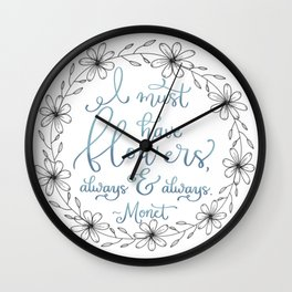 I must have flowers... Wall Clock