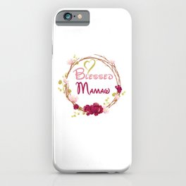 Blessed MAMAW iPhone Case
