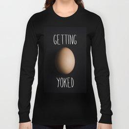 Getting Yoked Long Sleeve T-shirt