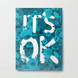 IT'S OK! Metal Print