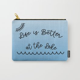 Life is Better at the Lake Carry-All Pouch