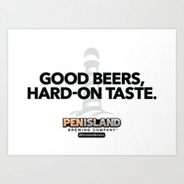 Good Beers, Hard-On Taste Art Print