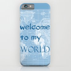 Welcome to my World iPhone 6s Slim Case