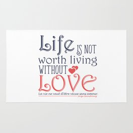 Life Is Not Worth Living Without Love. Rug