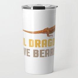 Real Dragons Have Beards Bearded Dragon Lizard  Travel Mug