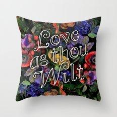 Love as thou wilt Throw Pillow