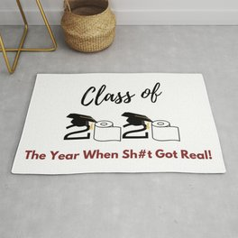 Class of 2020 - The Year When Sh#t Got Real! Rug