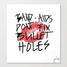 Band-Aids Don't Fix Bullet Holes Canvas Print