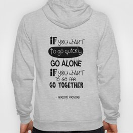 If you want to go fast, go alone inspirational Typography Quote Design Hoody