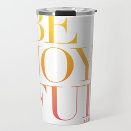 Be Joyful Always Travel Mug