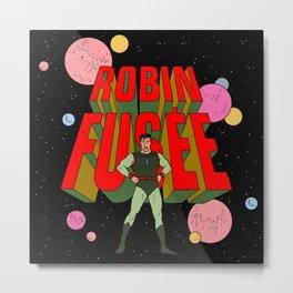 Robin Fusée Metal Print