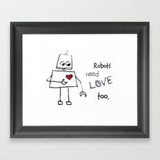 Robots Need Love Too Framed Art Print