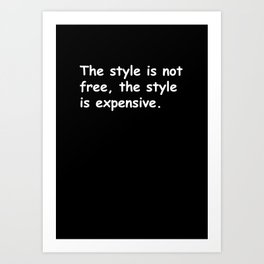 The style is not free Art Print
