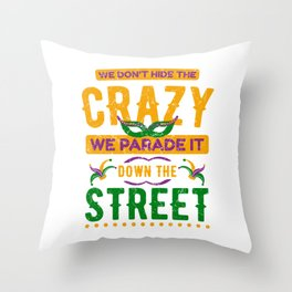 """Party Tee """"We Don't Hide The Crazy We Parade It Down The Street"""" T-shirt Design Carnival Mask Drum Throw Pillow"""
