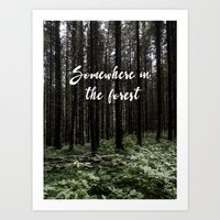 Somewhere in the forest Art Print