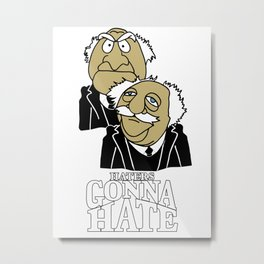 Hater Gonna Hate Metal Print