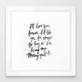 I'll Love You Forever - Mommy // Black and White Watercolor  Framed Art Print