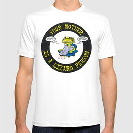 Your Mother Is A Lizard Person T-shirt