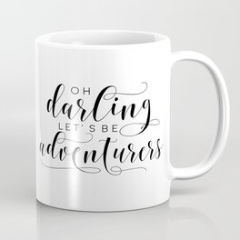 PRINTABLE Art,Oh Darling Lets Be Adventurers,Gift For Women,Gift For Her,Love Sign,Wall Art Coffee Mug