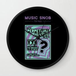 Perpetual Hiatus Tour — Music Snob Tip #422 Wall Clock