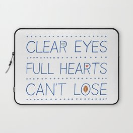 Clear Eyes, Full Hearts, Can't Lose Laptop Sleeve