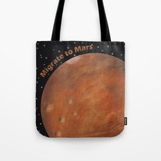 Migrate To Mars Tote Bag