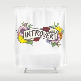 Floral Introvert Banner Shower Curtain