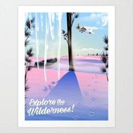 Explore the Wilderness! Art Print