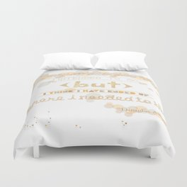 I May Not Have Gone Where I Intended To Go. Duvet Cover