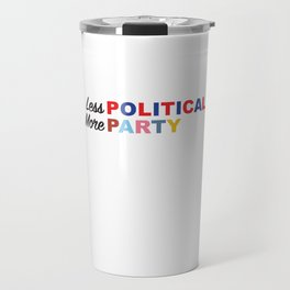 Less Political // More Party Travel Mug