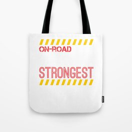 On Road Truck Drivers Are The Strongest Tote Bag