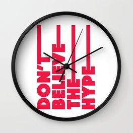 Don't believe the hype Wall Clock