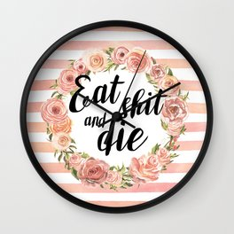 Eat shit and die Wall Clock