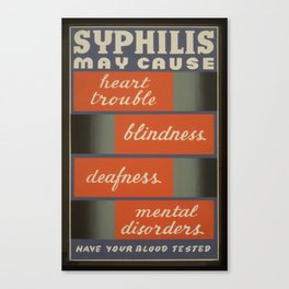 Vintage American WPA Poster - Syphilis: heart trouble, blindness, deafness, mental disorders (1941) Canvas Print