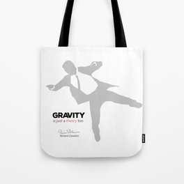 "Quote: ""Gravity is just a theory too..."" (variation) Tote Bag"