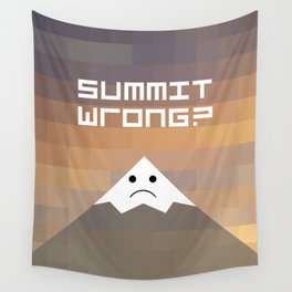 summit wrong? Wall Tapestry