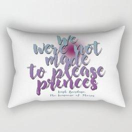 Not made to please princes | Leigh Bardugo Rectangular Pillow