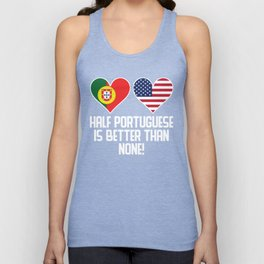 Half Portuguese Is Better Than None Unisex Tank Top
