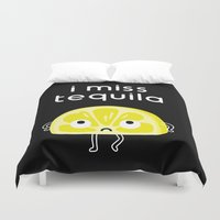 tequila Duvet Covers featuring I Miss Tequila by mogumogu