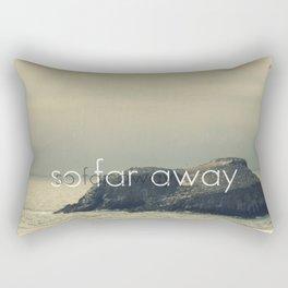 So Far Away Rectangular Pillow