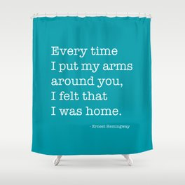 Every time I put my hands around you Shower Curtain