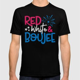 4th Of July Shirt | Red White & Boujee T-Shirt | Fourth Of July | USA Shirt | 4th of July Tee T-shirt