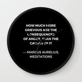 Stoic Wisdom Quotes - Marcus Aurelius Meditations -  on anger Wall Clock