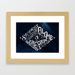Sometimes I think we're alone. Framed Art Print