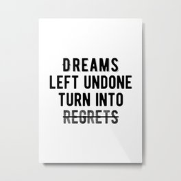 Inspirational - Act On Your Dreams Quote Metal Print