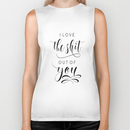 LOVE ART, LOVE Sign, I love The Shit Out Of You,Love Gift For Her,Lovely Words,Boyfriend Gift Biker Tank